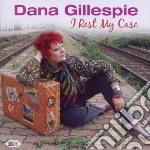 I rest my case cd musicale di Gillespie Dana