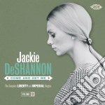Jackie DeShannon - Come And Get Me cd musicale di JACKIE DESHANNON