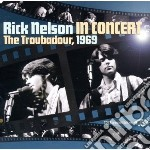 In concert the troubador cd musicale di Nelson Rick