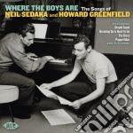 Where The Boys Are: The Songs Of Neil Sedaka cd musicale di C.francis/c.kin V.a.