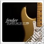 The golden age 1950 - '70 cd musicale di Aa/vv - fender