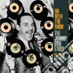On with the show v.2 cd musicale di Johnny otis (1957-'7