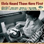 Elvis Heard Them Here First cd musicale di Artisti Vari