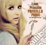 Priscilla Paris - Love, Priscilla cd musicale di Paris Priscilla