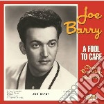 A fool to care (1960-'77) cd musicale di Joe barry (2 cd)