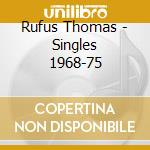 The best of...the singles - thomas rufus cd musicale di Rufus Thomas
