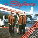 Skyliners - Since I Don T Have You cd musicale di Skyliners