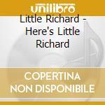 Little Richard - Here's Little Richard cd musicale di LITTLE RICHARD