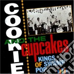 Cookie And The Cupca - Kings Of Swamp Pop cd musicale di Cookie & the cupcakes