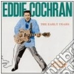 The early years cd musicale di Eddie Cochran