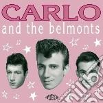 Carlo And The Belmonts- Carlo And The Belmonts cd musicale di Carlo & the belmonts