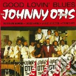 Good lovin' blues cd musicale di Johnny Otis