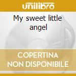 My sweet little angel cd musicale di B.b.king