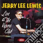 Live at the vapors club cd musicale di Jerry lee lewis