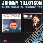 Talk back/touch cd musicale di Tillotson Johnny