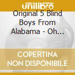 Oh lord/marching up to... cd musicale di Original 5 blind boy