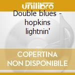 Double blues - hopkins lightnin' cd musicale di Lightnin' Hopkins