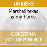 Marshall texas is my home cd musicale di Floyd Dixon