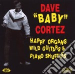 Happy organs,wild guitars cd musicale di Dave