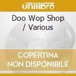 DOO WOP SHOP cd musicale di ARTISTI VARI