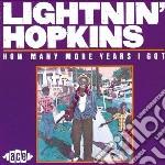How many more years i got cd musicale di Lightnin' Hopkins