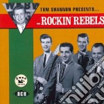 Tom shannon presents the rockin rebels cd musicale di Rebels Rockin