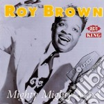Mighty, mighty man - cd musicale di Roy Brown