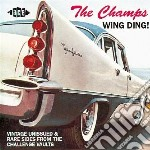 Champs - Wing Ding! - Rarities cd musicale di Champs The