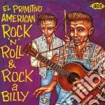 El primitivo - americanr n r/rockabilly cd musicale di Artisti Vari