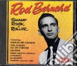 Rod Bernard - Swamp Rock N Roller cd musicale di Bernard Rod
