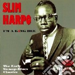 I'am a king bee cd musicale di Harpo Slim