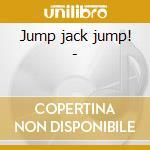Jump jack jump! - cd musicale di Wynona Carr