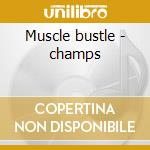 Muscle bustle - champs cd musicale di Artisti Vari