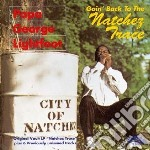 Going back to natchez.... - cd musicale di Papa george lightfoot