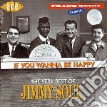 If you wanna be happy - cd musicale di Soul Jimmy