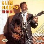 Tip on in - harpo slim cd musicale di Harpo Slim
