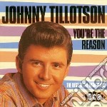 You're the reason - cd musicale di Tillotson Johnny