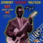 Hot just like tnt - watson johnny guitar cd musicale di Johnny