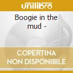 Boogie in the mud - cd musicale di James Danny