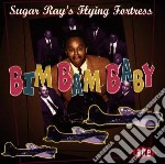 Bim bam baby - cd musicale di Sugar ray's flying fortress
