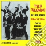 The later singles - champs cd musicale di Champs The
