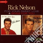 Your sweet../sings for.. - nelson rick cd musicale di Nelson Rick