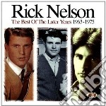 Best of later years 63-75 - nelson rick cd musicale di Nelson Rick