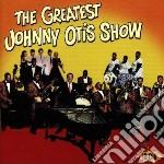 The greatest show - otis johnny cd musicale di Johnny Otis