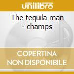 The tequila man - champs cd musicale di Rio Chuck