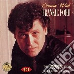 Frankie Ford - Cruisin' With cd musicale di Ford Frankie