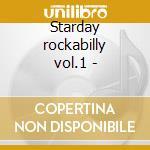 Starday rockabilly vol.1 - cd musicale di L.wray/b.willis & o.
