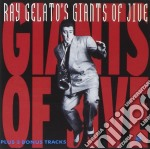 GIANTS OF JIVE(+3 BONUS TRACKS) cd musicale di GELATO RAY