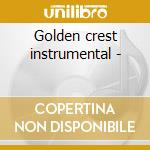 Golden crest instrumental - cd musicale di J.williams/billy & gary moore