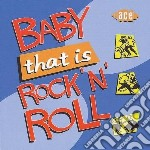 Baby that is rock'n'roll - cd musicale di L.richard/r.valens/b.day & o.